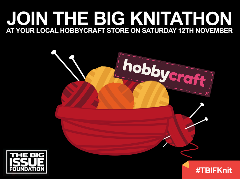 Over 80 Hobbycraft stores across the UK are taking part in The Big Knitathon to raise funds to help support Big Issue vendors.